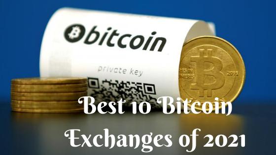 Best 10 Bitcoin Exchanges of 2021