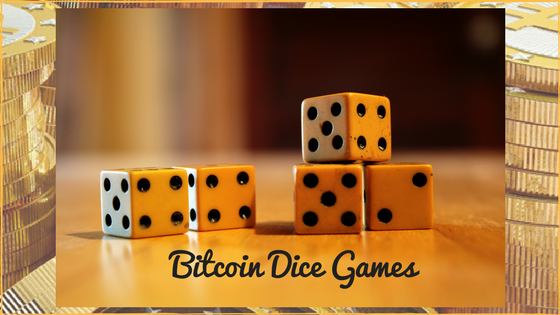Bitcoin Dice Games