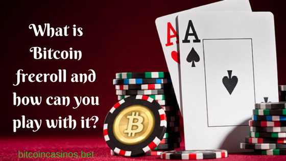 What is Bitcoin freeroll and how can you play with it