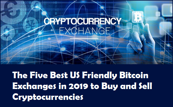 The five best US friendly Bitcoin exchanges in 2019 to buy and sell cryptocurrencies